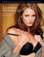 Lighting Techniques for Photographing Model Portfolios : for Photographing Model Portfolios - Billy Pegram