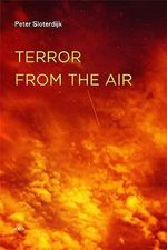 Terror from the Air : Nietzsche's Materialism - Peter Sloterdijk