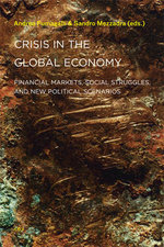 Crisis in the Global Economy : Financial Markets, Social Struggles, and New Political Scenarios