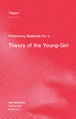 Preliminary Materials for a Theory of the Young-Girl - Tiqqun