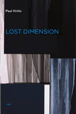 Lost Dimension : Global Challenges - Paul Virilio