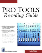 Pro Tools : Recording Guide - Clayton Walnum