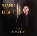 Stand in the Light - John Angotti