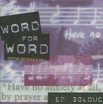 Word for Word : Scripture and Prayer in Song - Ed Bolduc