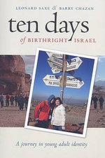 Ten Days of Birthright Israel : A Journey in Young Adult Identity - Leonard Saxe