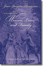 Rousseau on Women, Love, and Family - Jean-Jacques Rousseau
