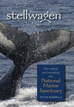 Stellwagen : The Making and Unmaking of a National Marine Sanctuary - Peter Borrelli