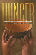 Hunger : The Biology and Politics of Starvation - John R. Butterly
