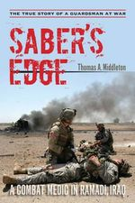 Saber's Edge : A Combat Medic in Ramadi, Iraq - Thomas A. Middleton