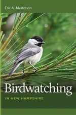 Birdwatching in New Hampshire - Eric A Masterson