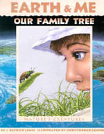 Earth & Me Our Family Tree : Nature's Creatures - J Patrick Lewis