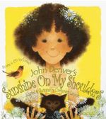 Sunshine on My Shoulders : An Adaptation of One of John Denvers Best Loved Songs - John Denver