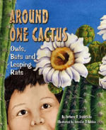Around One Cactus : Owls, Bats, and Leaping Rats - Anthony D. Fredericks