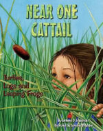 Near One Cattail : Turtles, Logs and Leaping Frogs - Anthony D Fredericks