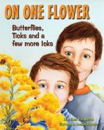 On One Flower : Butterflies, Ticks and a Few More Icks - Anthony D Fredericks