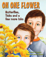 On One Flower : Butterflies, Ticks and a Few More Icks - Anthony D. Fredericks