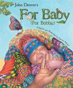 For Baby (for Bobbie) :  For Bobbie - John Denver