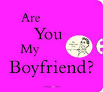 Are You My Boyfriend? - Maria Peevey