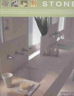 Stone : Designing Kitchens, Baths and Interiors with Natural Stone - Heather Adams