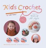 Kids Crochet : Projects for Kids of All Ages - Kelli Ronci