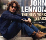 John Lennon : The New York Years - Bob Gruen