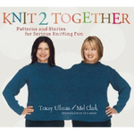 Knit 2 Together : Patterns and Stories for Serious Knitting Fun - Tracey Ullman