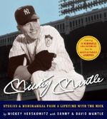 Mickey Mantle : Stories & Memorabilia from a Lifetime with the Mick - Mickey Herskowitz