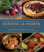 Cooking with the Seasons at Ranch La Puerta : Recipes from the World-famous Spa - Deborah Szekely