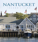 Nantucket : Island Living - Leslie Linsley