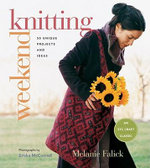Weekend Knitting : 50 Unique Projects and Ideas - Melanie Falick