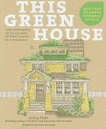 This Green House : Home Improvements for the Eco-Smart, the Thrifty, and the Do-It-Yourselfer - Joshua Piven
