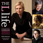 The L Life : Extraordinary Lesbians Making a Difference - Erin McHugh