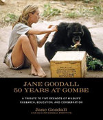 Jane Goodall : 50 Years at Gombe - Jane Goodall