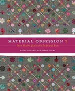 Material Obsession 2 : More Modern Quilts with Traditional Roots - Kathy Doughty