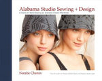 Alabama Studio Sewing + Design : A Guide to Hand-sewing an Alabama Chanin Wardrobe - Natalie Chanin