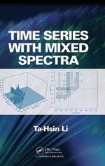 Time Series with Mixed Spectra : Theory and Methods - Ta-Hsin Li
