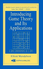 Introducing Game Theory and Its Applications - Elliott Mendelson