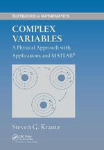 Complex Variables : A Physical Approach with Applications and MATLAB - Steven G. Krantz