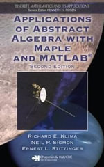 Applications of Abstract Algebra with Maple and MATLAB - Richard E. Klima