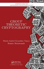 Group Theoretic Cryptography : Chapman & Hall/CRC Cryptography and Network Security Series - Maria Isabel Vasco