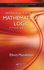 Introduction to Mathematical Logic - Elliott Mendelson