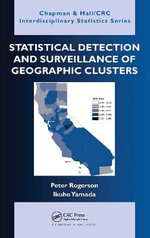Statistical Detection and Surveillance of Geographic Clusters - Peter Rogerson