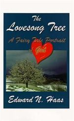 Lovesong Tree :  A Fairy Tale Portrait of God -  Haas