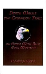 Death Walks the Campaign Trail an Eagle with Blue Eyes Myste -  Wood