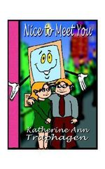 Nice to Meet You - Katherine Ann Traphagen