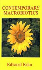 Contemporary Macrobiotics -  Esko
