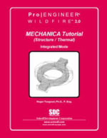 Pro/Mechanica Structure Tutorial Wildfire 3.0 : Modeling, Assembly and Analysis - Randy Shih