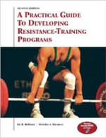 A Practical Guide to Developing Resistance-Training Programs : The Way to Physical Perfection - Jay R Hoffman
