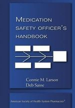 Medication Safety Officer's Handbook : The Complete History of Ellsworth Air Force Base, ... - Connie M. Larson