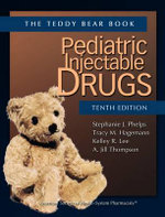 Pediatric Injectable Drugs : (The Teddy Bear Book)